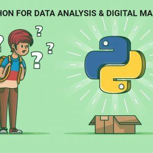 Python for Data Analysis and Digital Marketing